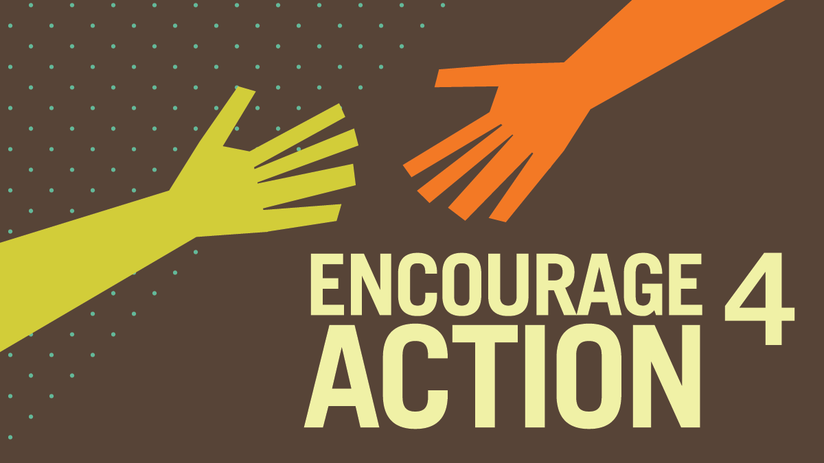 Encourage Action