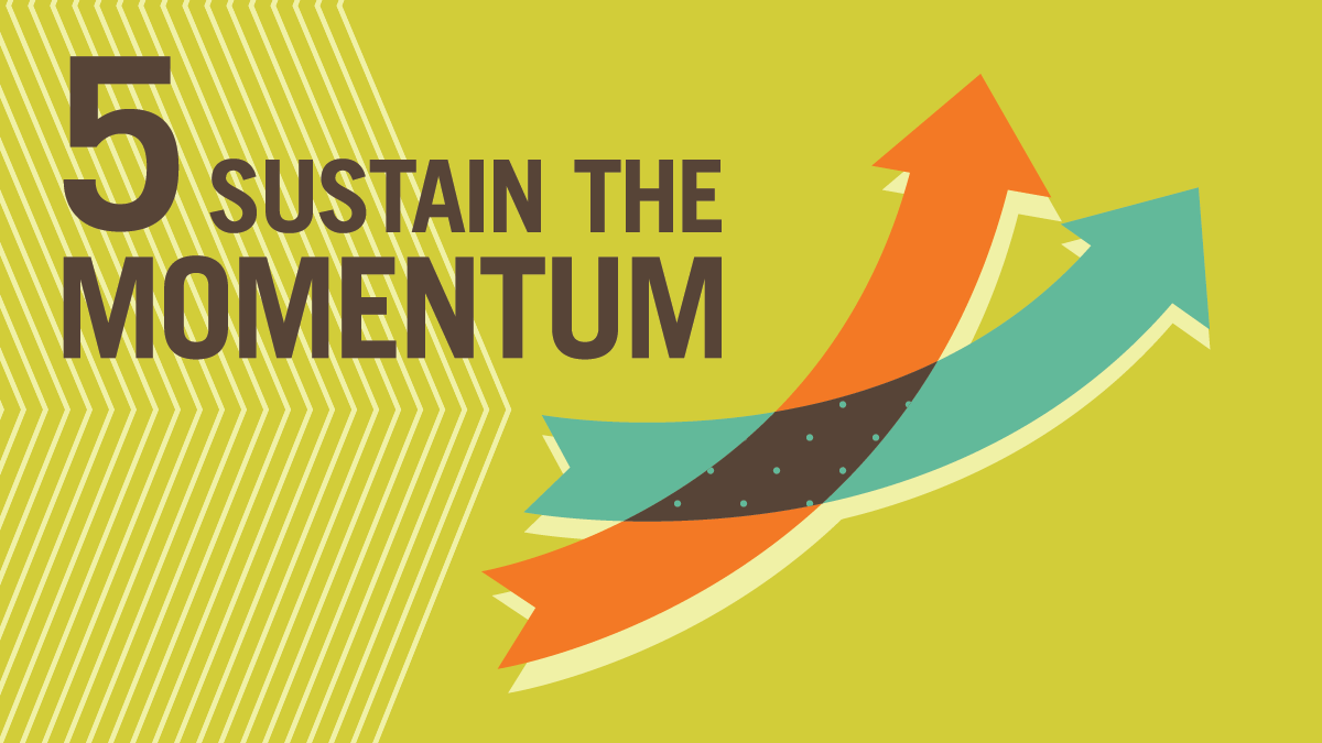 Phase 5: Sustain the Momentum